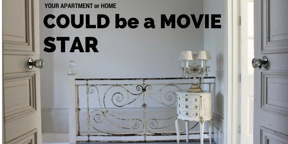 your apartment or home could be a movie star